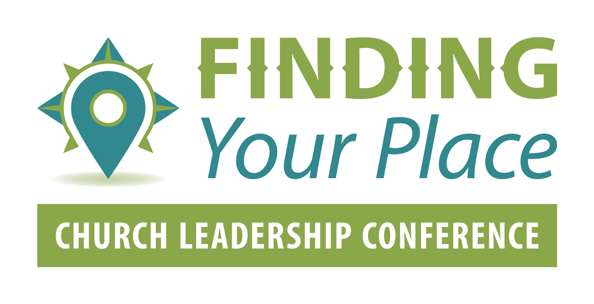 2017 Church Leadership Conference: Finding Your Place
